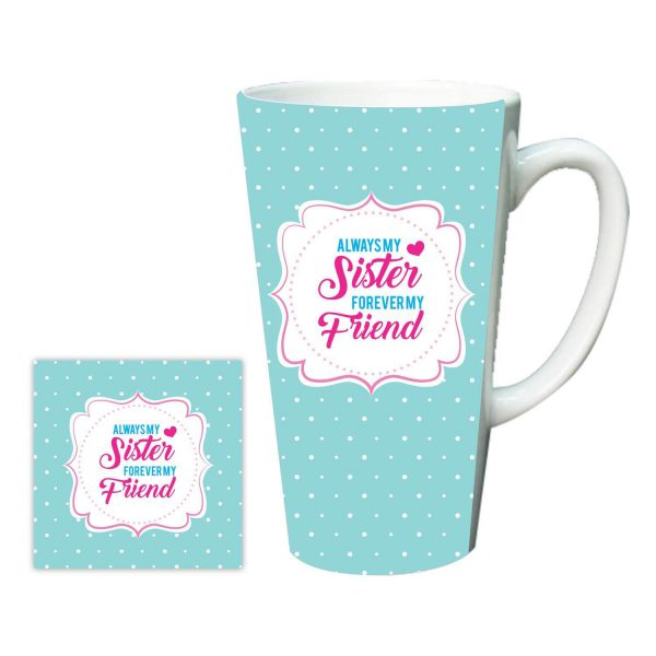 Always My Sister Forever My Friend Latte Mug