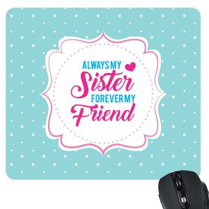 Always My Sister Forever My Friend Mousepad