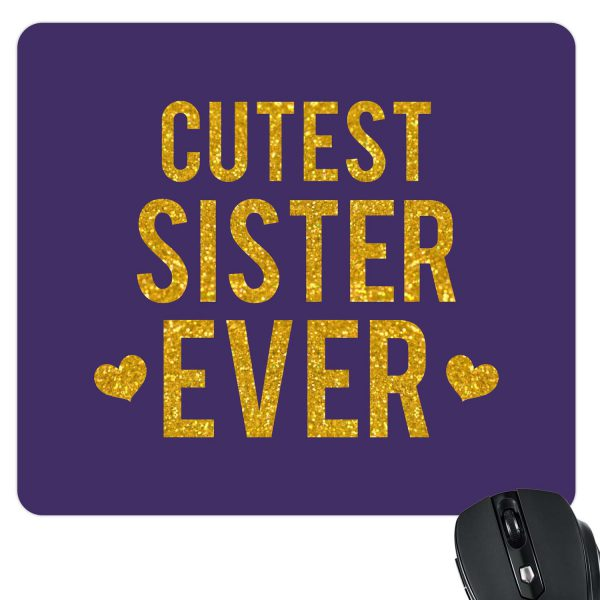 Printed Cutest Sister Ever Mousepad