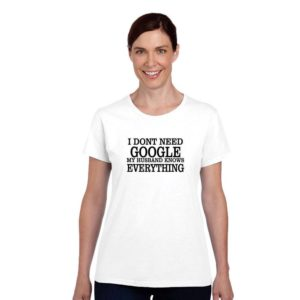 Funny My Hubby Knows Everything T-shirt