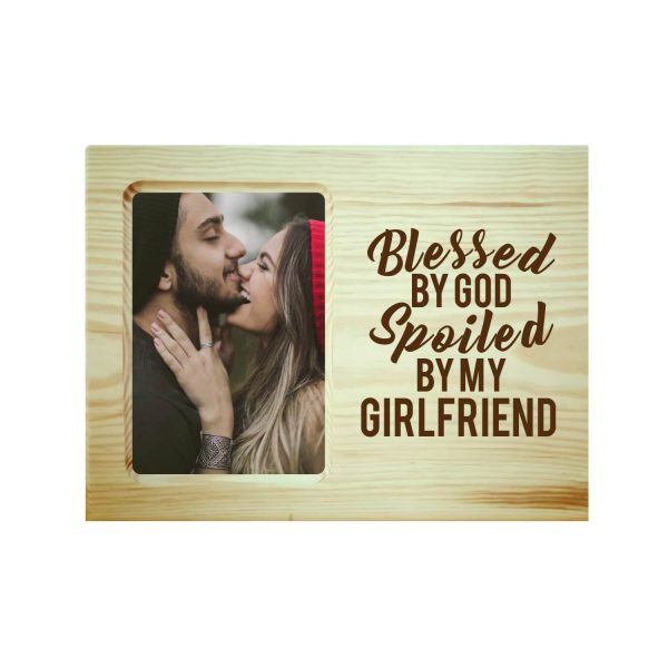 Blessed God Spoiled By My Girlfriend Engraved Photo Frame