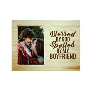 Blessed God Spoiled By My Boyfriend Engraved Photo Frame