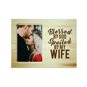 Blessed God Spoiled By My Wife Engraved Photo Frame