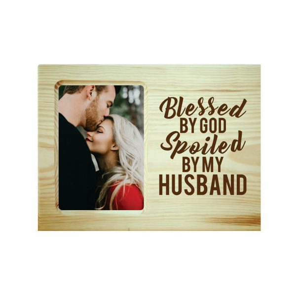 Blessed God Spoiled By My Husband Engraved Photo Frame