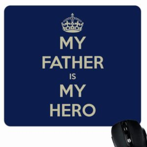 My Father is My Hero Mouse Pad