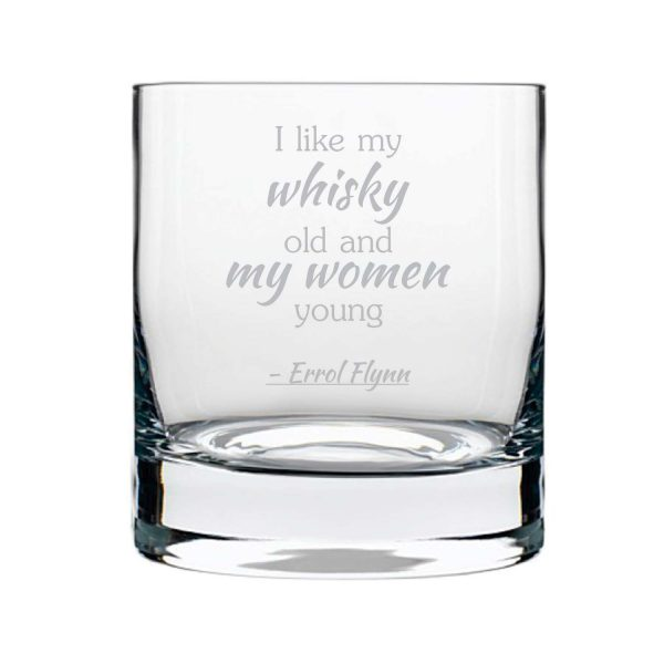 Old Whisky is Like Young Women Engraved Whiskey Glass
