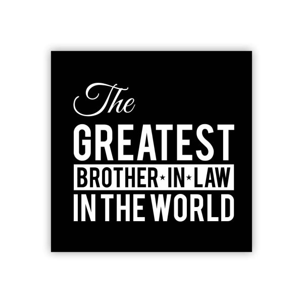 The Greatest Brother In Law Coaster