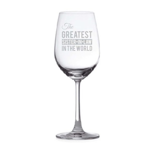 The Greatest Sister In Law Wine Glass