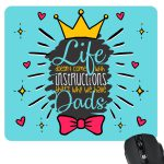 life doesnt come with instructions but dad Mousepad KH6052