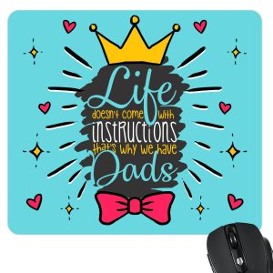 Life Doesnt Come with Instructions but Dad Mousepad