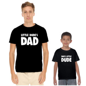 Little Dude's Dad and Son Family T-shirts