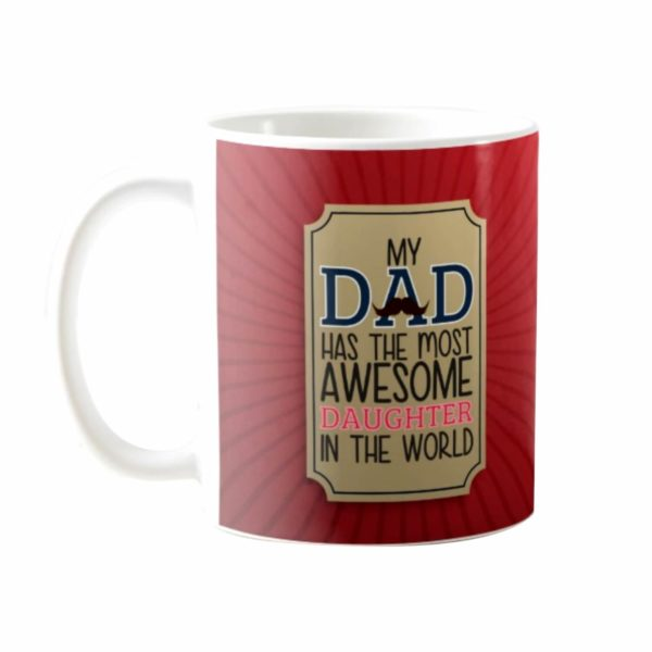 My Dad Has the Most Awesome Daughter in the World Dad Mug