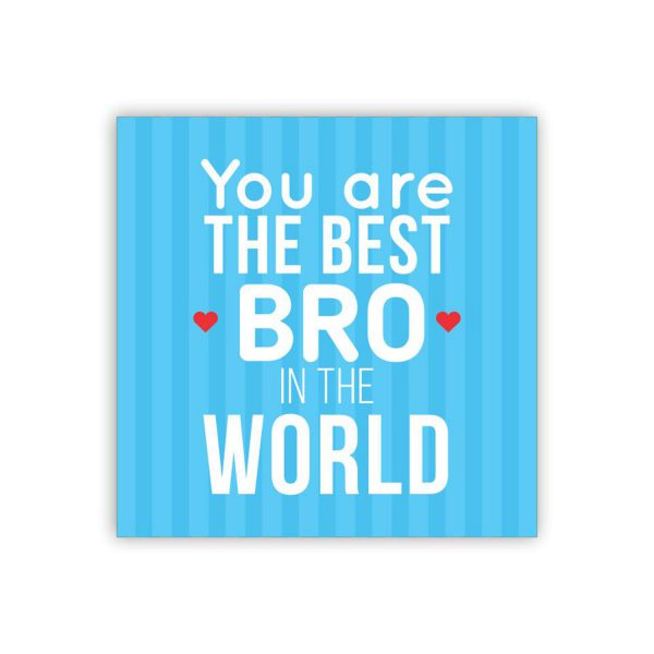 you are the best bro in the world 23